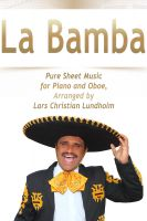 Pure Sheet Music - La Bamba Pure Sheet Music for Piano and Oboe, Arranged by Lars Christian Lundholm