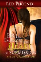 Red Phoenix - Brie Embraces the Heart of Submission: After Graduation