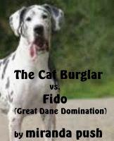 Miranda Push - The Cat Burglar Vs. Fido (Great Dane Domination!)