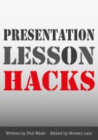 Presentation Lesson Hacks by Phil Wade