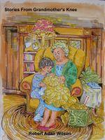 Robert Adair Wilson - Stories From Grandmother's Knee
