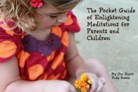 Tara Victoria - The Pocket Guide of Enlightening Meditations for Parents and Children