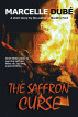 The Saffron Curse by Marcelle Dube