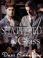 Dani Alexander - Shattered Glass
