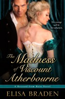 Elisa Braden - The Madness of Viscount Atherbourne (Rescued from Ruin, Book One)