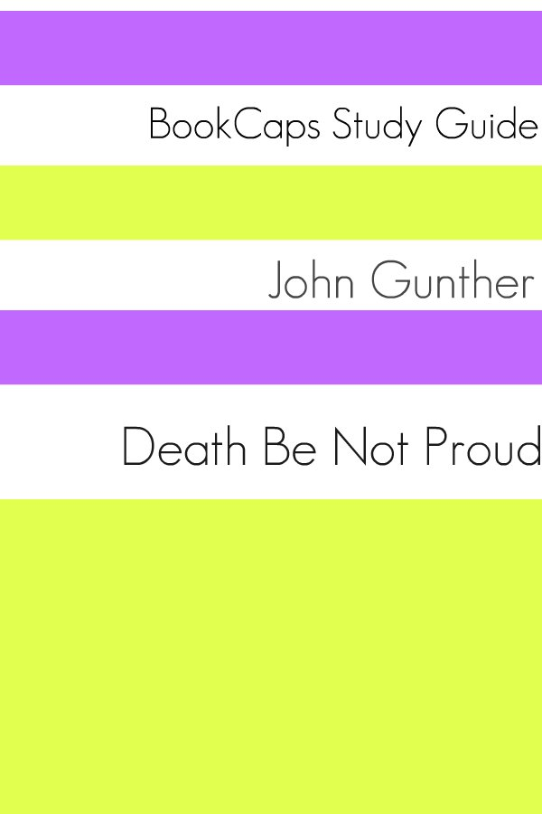 the struggle of a child to stay alive in john gunthers novel death be not proud