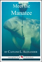Caitlind L. Alexander - Meet the Manatee: A 15-Minute Book