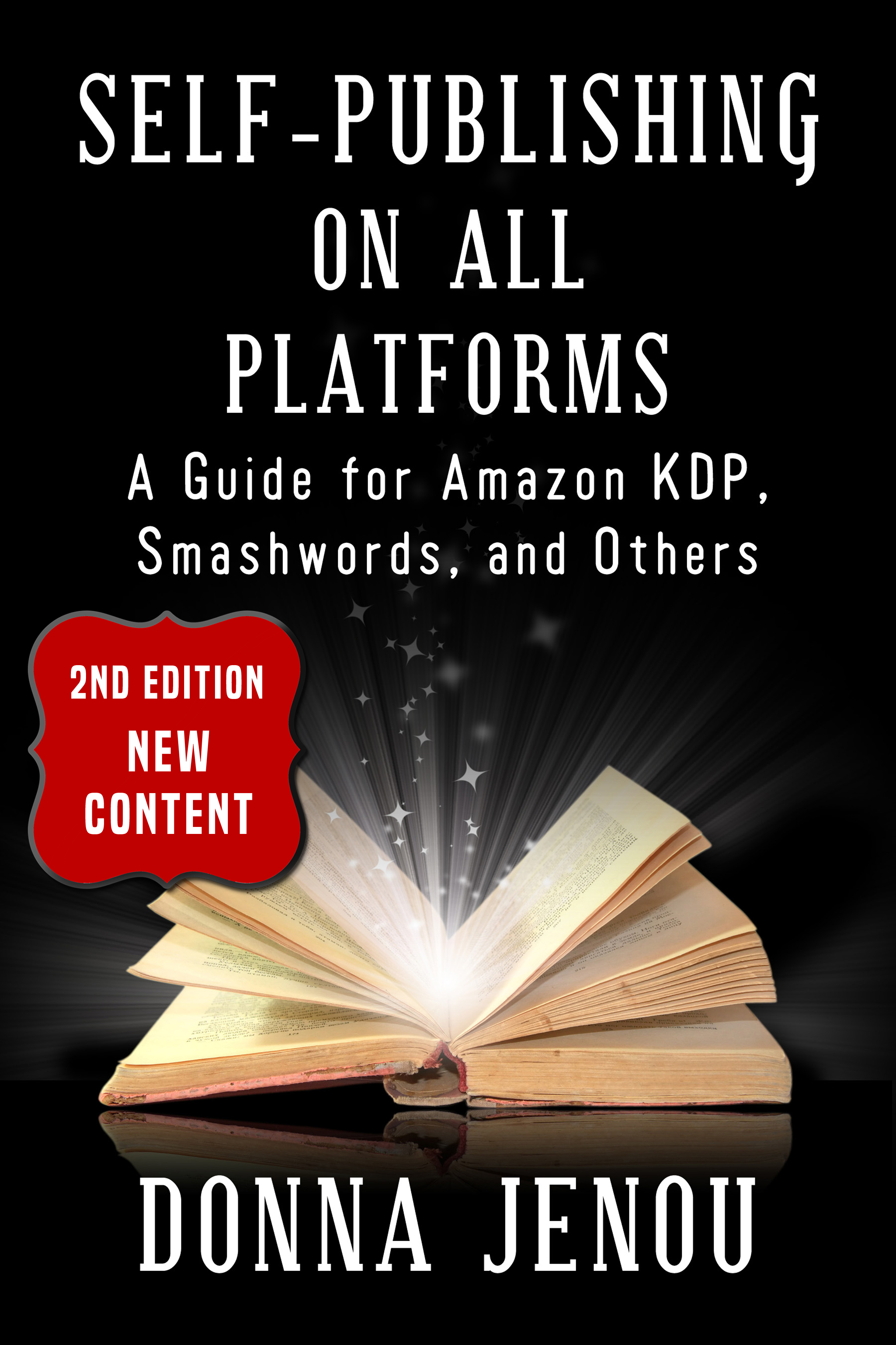 Self-Publishing On All Platforms: A Guide for Amazon KDP, Smashwords, and  Others, an Ebook by Donna Jenou
