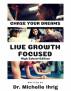 Live Growth Focused: High School Edition by Michelle Ihrig