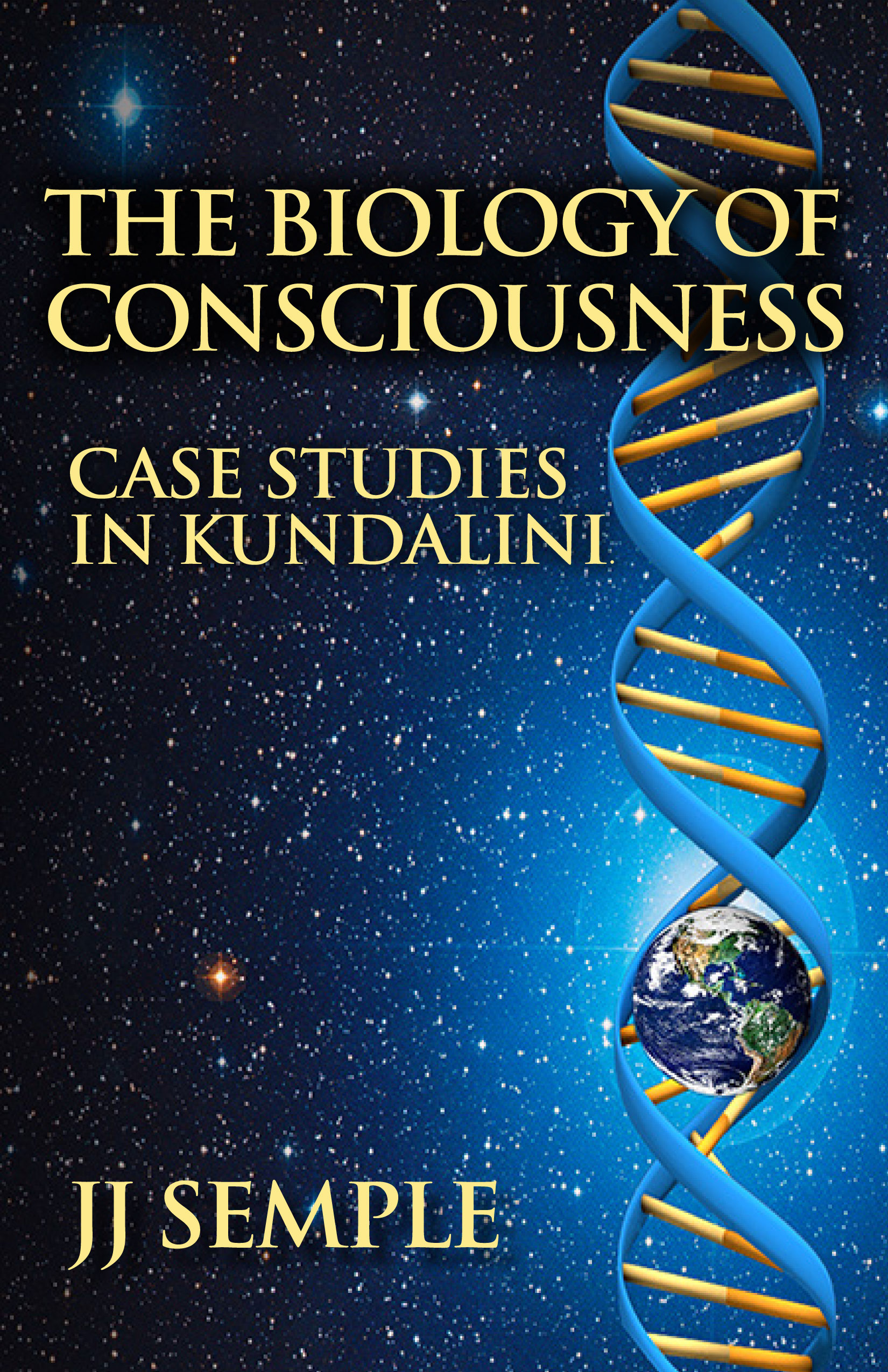 The Biology of Consciousness: Case Studies in Kundalini, an Ebook by JJ  Semple