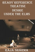 Raja Sharma - Ready Reference Treatise: Desire Under the Elms