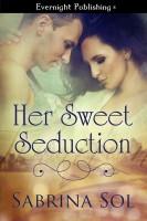 Sabrina Sol - Her Sweet Seduction
