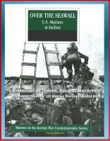 Progressive Management - Marines in the Korean War Commemorative Series: Over the Seawall - U.S. Marines at Inchon, Douglas MacArthur, President Truman, 1st Marine Division, Wolmi-Do