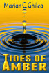 Tides of Amber by Marian C. Ghilea