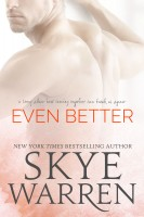 Skye Warren - Even Better: A Novella