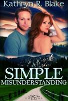 Kathryn R. Blake - A Simple Misunderstanding