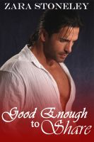 Zara Stoneley - Good Enough to Share (Good Enough, Book 1)