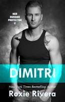 Roxie Rivera - Dimitri (Her Russian Protector #2)