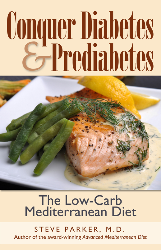 Conquer Diabetes and Prediabetes: The Low-Carb Mediterranean Diet, an Ebook  by Steve Parker, M D