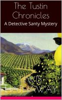 Cover for 'The Tustin Chronicles: A Detective Santy Mystery'