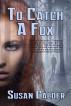 To Catch a Fox by Susan Calder