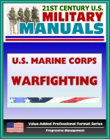 Progressive Management - 21st Century U.S. Military Manuals: U.S. Marine Corps (USMC) Warfighing (MCDP1) - Philosophy Distinguishing the Marine Corps - Nature, Theory, and Conduct of War (Value-Added Professional Format Series)