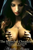 Aimelie Aames - The Marechal Chronicles: Volumes I, II, and III (An Erotic Fantasy Tale)