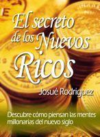 Cover for 'El Secreto de los Nuevos Ricos - Descubre cómo piensan las mentes millonarias del nuevo siglo'