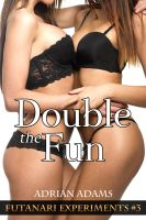 Adrian Adams - Double the Fun (Futanari Experiments #3) (futa on futa)