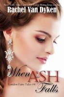 Rachel Van Dyken - When Ash Falls