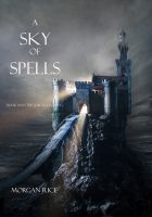 Morgan Rice - A Sky of Spells (Book #9 in the Sorcerer's Ring)