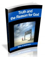 Michael Robinson - Innovative Apologetic Book: Truth and the Reason for God