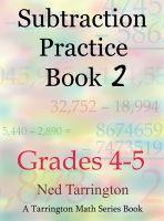 Ned Tarrington - Subtraction Practice Book 2, Grades 4-5