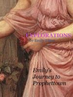 Emily Tilton - Explorations: Emily's Journey to Prophettown