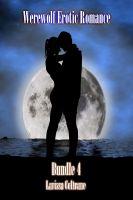 Larissa Coltrane - Werewolf Erotic Romance Bundle 4 (Three BBW Paranormal Erotic Romance - Werewolf Alpha Mate)