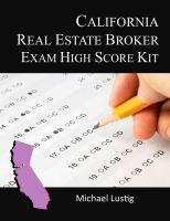Michael Lustig - California Real Estate Broker Exam High-Score Kit