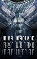 Mina MacLeod - First We Take Manhattan