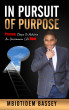 In Pursuit Of Purpose by Mbiotidem Bassey