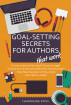 Goal Setting Secrets for Authors by Charmaine Ross