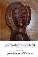 John Moncure Wetterau - Joe Burke's Last Stand