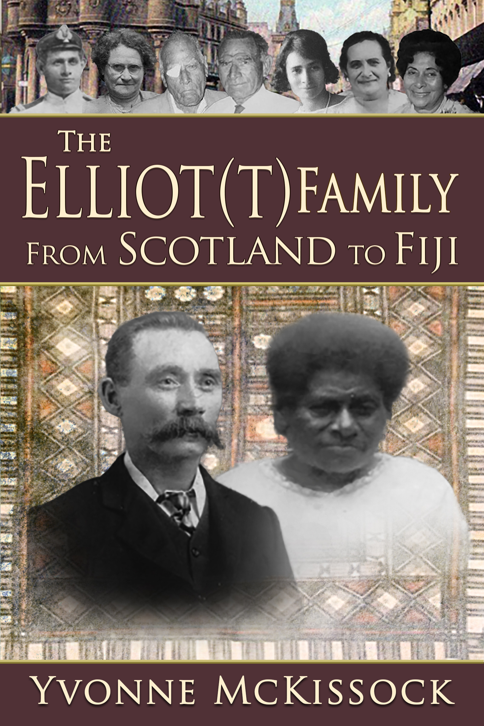 The Elliot(T) Family From Scotland to Fiji, an Ebook by Yvonne McKissock