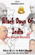 Black Days Of India : The Black History : Story Of 1947 to Babri Masjid : Study For UPSC,IAS and all Gov. Exam (Hindi Edition) by Abhishek Patel