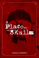 "Aidan Casserly release ebook ""A place for the Skulls"""