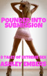 Pounded Into Submission - 8 Tales Of Extreme Sex by Ashley Embers