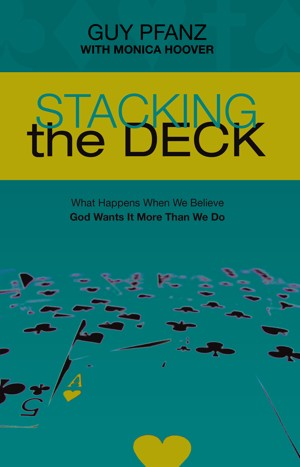 Stacking the Deck: What Happens When We Believe God Wants It More Than We Do