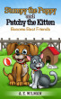Stumpy the Puppy and Patchy the Kitten Become Best Friends by A.E. Wilman