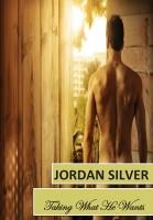 Jordan Silver - Taking What He Wants