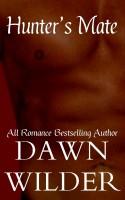 Dawn Wilder - Hunter's Mate (Gay Erotic Romance Short)