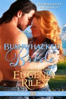 Eugenia Riley - Bushwhacked Bride