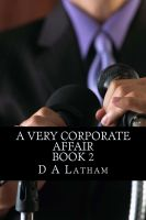 D A Latham - A Very Corporate Affair Book 2